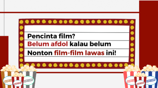 Pecinta Film? Belum Afdol Kalau Belum Nonton Film-Film Lawas Ini