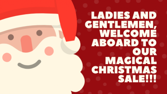 Ladies and Gentlemen, Welcome Aboard To Our Magical Christmas Sale!!!