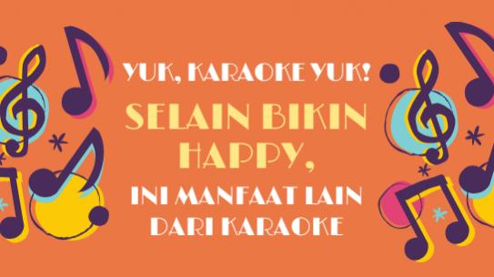 Yuk, Karaoke Yuk! Selain Bikin Happy, Ini Manfaat Lain Dari Karaoke